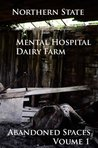Abandoned Spaces Volume 1 Northern State Mental Hospital Dairy Farm
