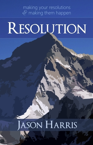Resolution: Making your resolutions & making them happen