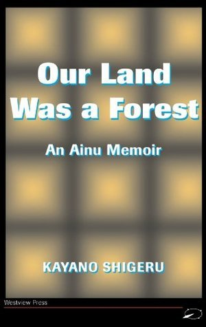 Our Land Was a Forest by Kayano Shigeru