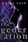 The Generation by Holly Cave