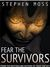 Fear the Survivors by Stephen Moss