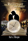 The Reluctant Prophet: A Love Story (Modern Prophets, #2)