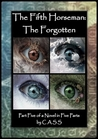 The Fifth Horseman: The Forgotten (Part 5 of a Novel in 5 Parts)