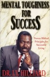 Mental Toughness for Success: Proven Biblical Principles for Successful Living