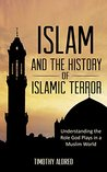 Islamic Books: Islam and the History of Islamic Terror: Understanding the Role God Plays in a Muslim World