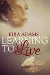Learning to Live (Infinite Love, #1)