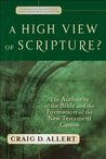 A High View of Scripture? (Evangelical Ressourcement): The Authority of the Bible and the Formation of the New Testament Canon