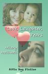 Love, Laughter, Tears
