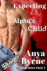 Expecting His Alpha's Child (Lone Wolf Pack #3)