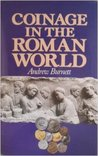 Coinage In The Roman World by Andrew Burnett