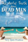 The Awful Truth About Dead Men