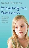 Escaping the Darkness - The harrowing sequel to the bestselling Sarah's Story