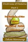 Doctrines of Demons Part 1: The Traditions of Man versus The Truth of Yeshua