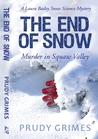 The End of Snow: Murder in Squaw Valley (Book 1 of the Laura Bailey Snow Science Mysteries)