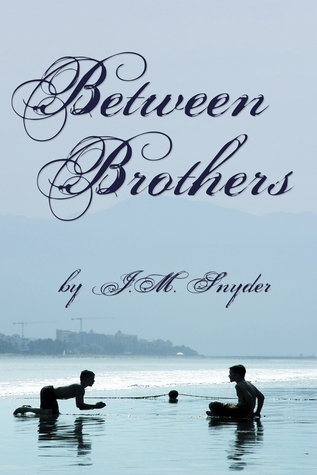 Between Brothers by J.M. Snyder