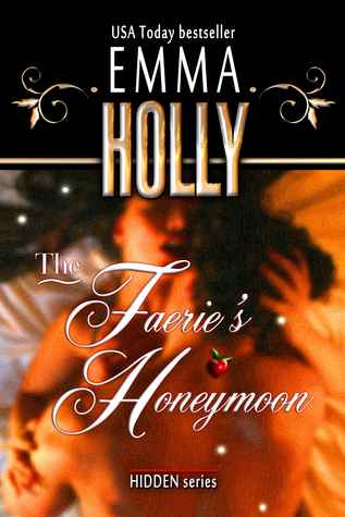 The Faerie's Honeymoon by Emma Holly