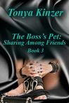Sharing Among Friends (The Boss's Pet, #3)