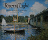 River of Light: Monet's Impressions of the Seine