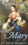 A Life of Union with Mary