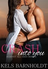 Crash Into You (Against All Odds, #4)