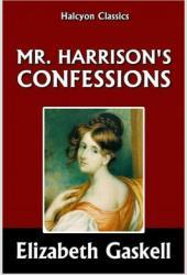 Mr. Harrison's Confessions by Elizabeth Gaskell