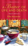 A Batter of Life and Death: A Bakeshop Mystery