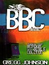The BBC Manual Turning Your Bedroom into a Bible College by Gregg Johnson