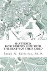 Shattered: How Parents Cope With The Death Of Their Child