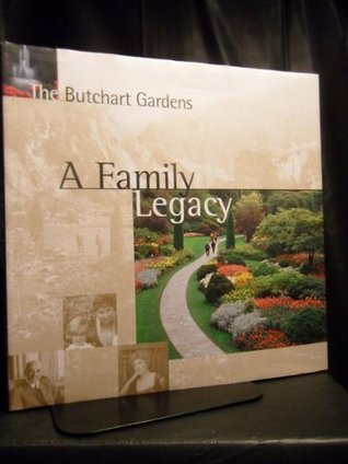 The Butchart Gardens: A Family Legacy