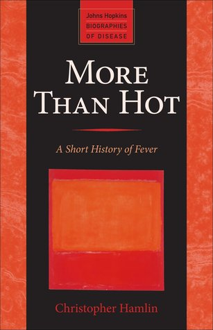 More Than Hot: A Short History of Fever