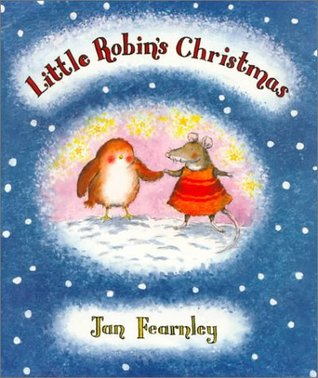 Little Robin's Christmas - Jan Fearnley