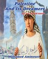 Palestine And Its Dreamers: All You Should Know