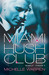 Miami Hush Club: Episode 4 (Miami Hush Club, #4)