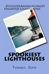 Spookiest Lighthouses: Discover America's Most Haunted Lighthouses