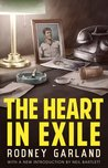 The Heart in Exile [with a new introduction and biographical note]