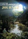 The Longest Journey - The journey that fulfilled the dream from the swamp to the light (Holy Spirit Series Book 3)