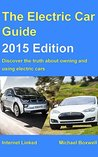 The Electric Car Guide - 2015 Edition: Discover the truth about owning and using electric cars (Greenstream Eco Guides)