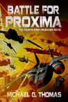 Battle for Proxima (Star Crusades Uprising, #4)