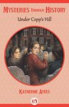 Under Copp's Hill (Mysteries through History)