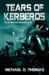 Tears of Kerberos (Star Crusades Uprising, #2)