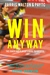Win Anyway: The official co...