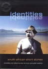Identities: South African Short Stories