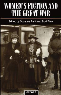 Women's Fiction and the Great War by Suzanne Raitt