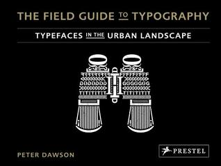 The Field Guide to Typography: Typefaces in the Urban Landscape