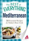 Mediterranean: 50 Essential Recipes for Today's Busy Cook