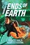 Ends of the Earth (School for S.P.I.E.S., #3) by Bruce Hale