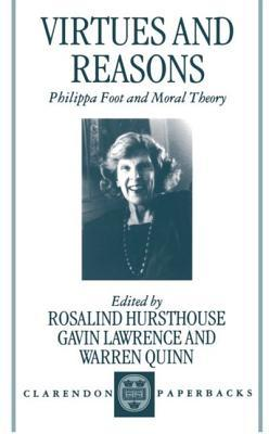 Virtues and Reasons: Philippa Foot and Moral Theory: Essays in Honour of Philippa Foot