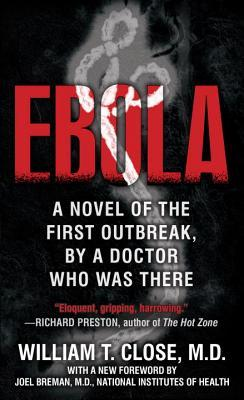 Ebola by William T. Close