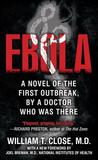 Ebola: A novel of the first outbreak, by a doctor who was there