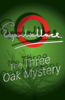 The Three Oak Mystery by Edgar Wallace